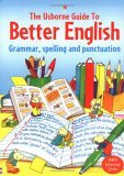 Usborne Guide to Better English: Grammar, Spelling and Punctuation